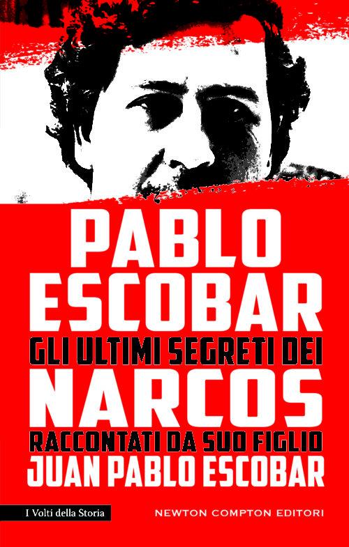Pablo Escobar-Gli ultimi segreti dei Narcos